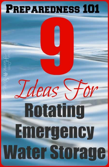 Don't JUST store water.  Make certain it is safe to use when you need it.  Rotating stored emergency water is one way to do this and I've got nine ideas that should make it simple!