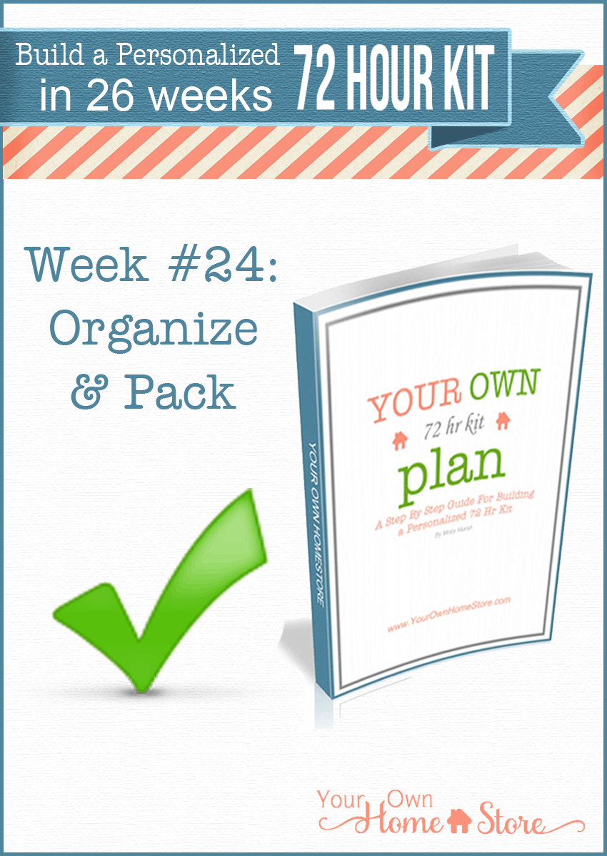 72 Hour Kit Ideas: Organize and Pack