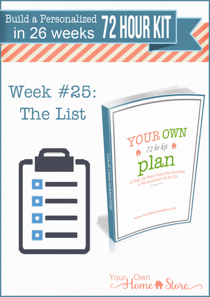 Week #25 in a step by step 72 hour kit series.  Makes building a robust, personalized 72 hour kit affordable and do-able!