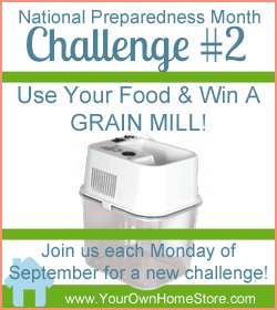 National Preparedness Month Challenge 2 Use Your Food and Win a Grain Mill