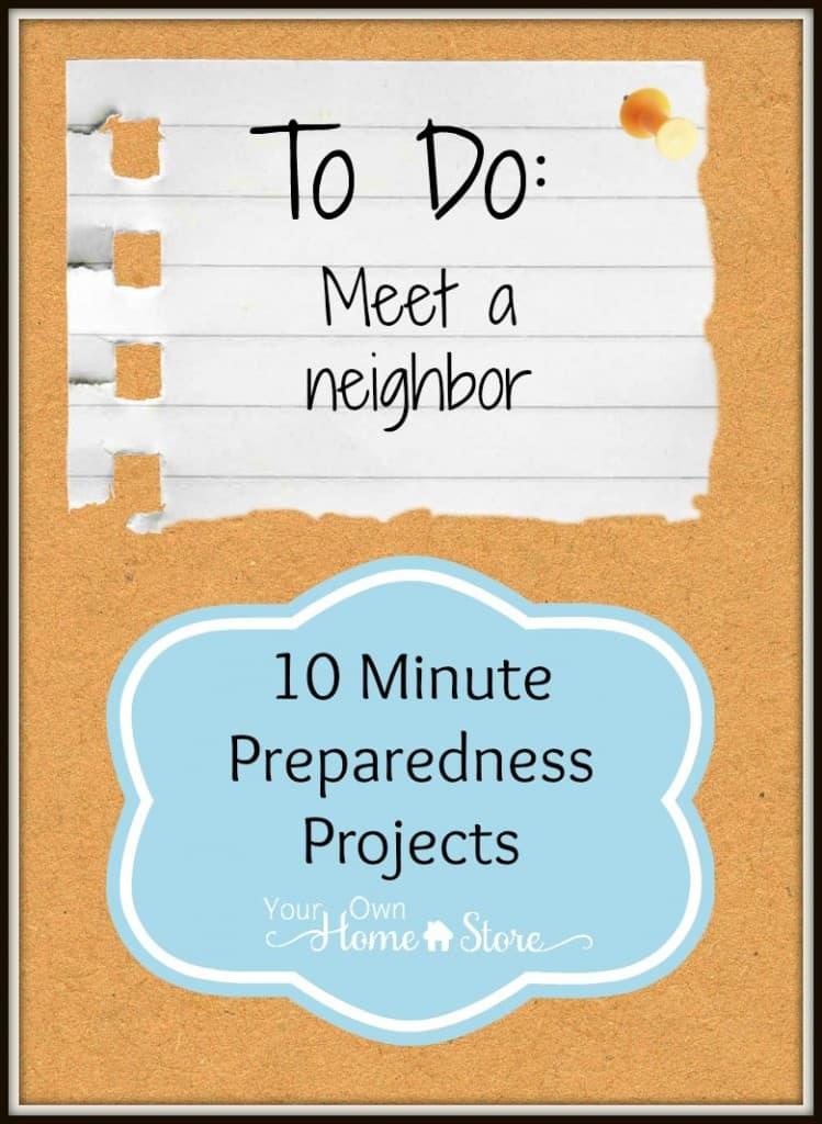 10 minute preparedness project: Meet Your Neighbors  http://simplefamilypreparedness.com/?p=8463
