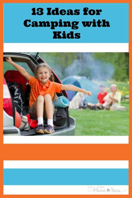 Camping with kids can be fun.....and overwhelming. These 13 tips and tricks should make make camping with kids less overwhelming and more fun!