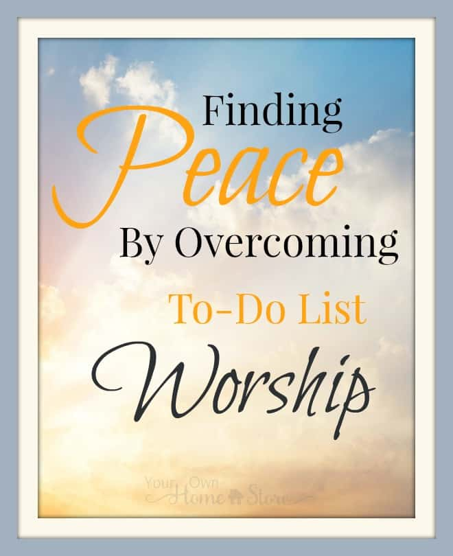 1 simple Way that I overcame To-Do list worship and found peace again in my life.  If you spends your days irritated and overwhelmed by your to-do list, this post is for YOU!  http://simplefamilypreparedness.com/peace-through-free-time/