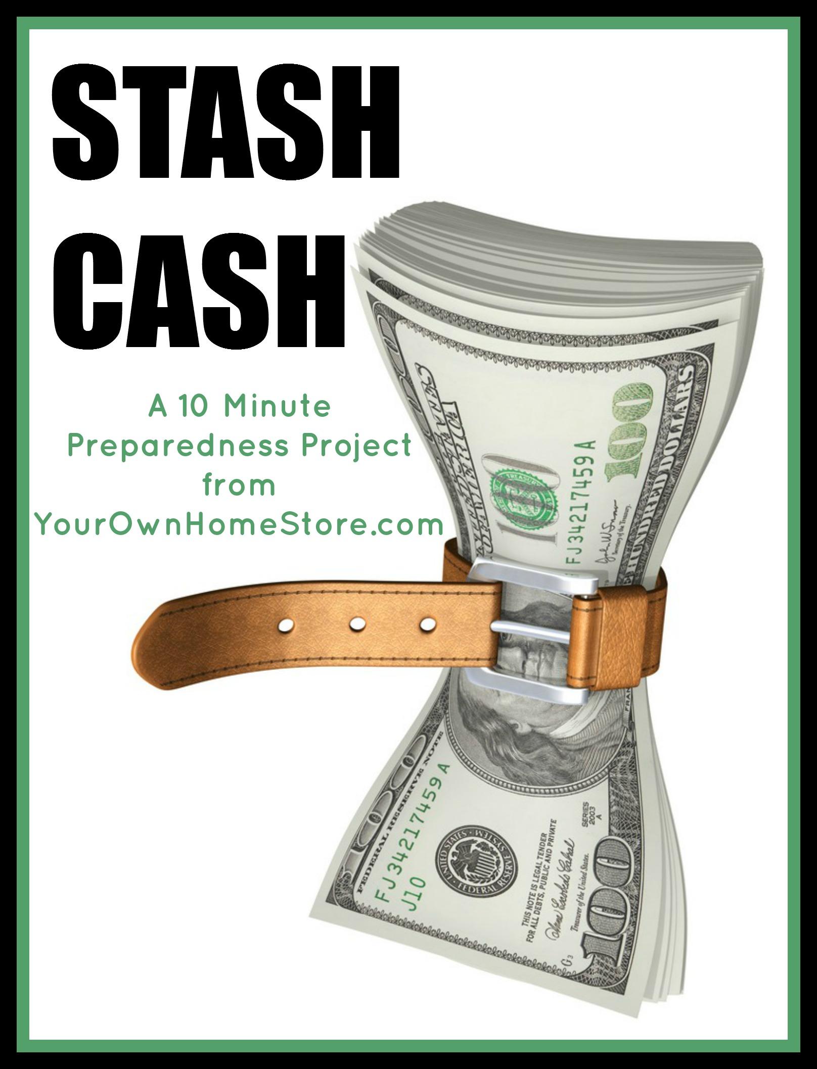 Stash Cash: A 10 Min Preparedness Project