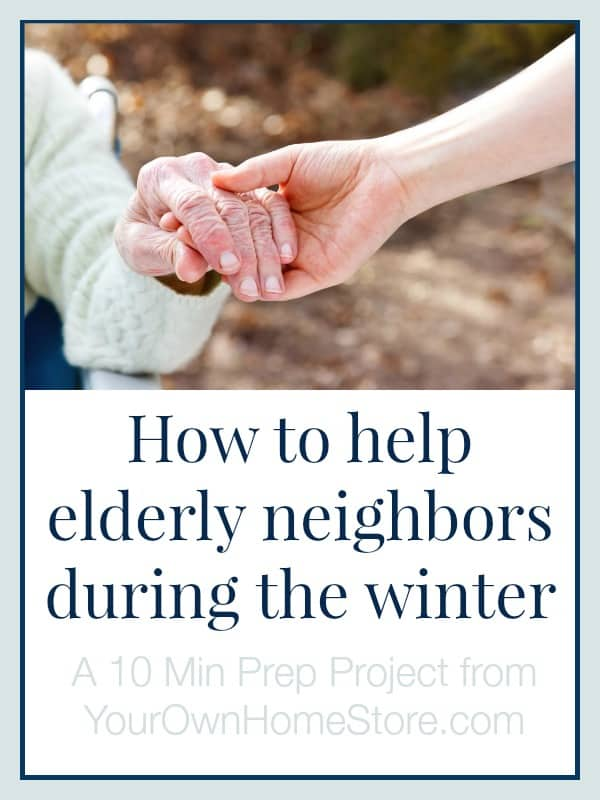 Take 10 minutes today to create a plan with your elderly neighbors about how you can best help them this winter. http://simplefamilypreparedness.com/help-elderly-neighbors-in-the-winter