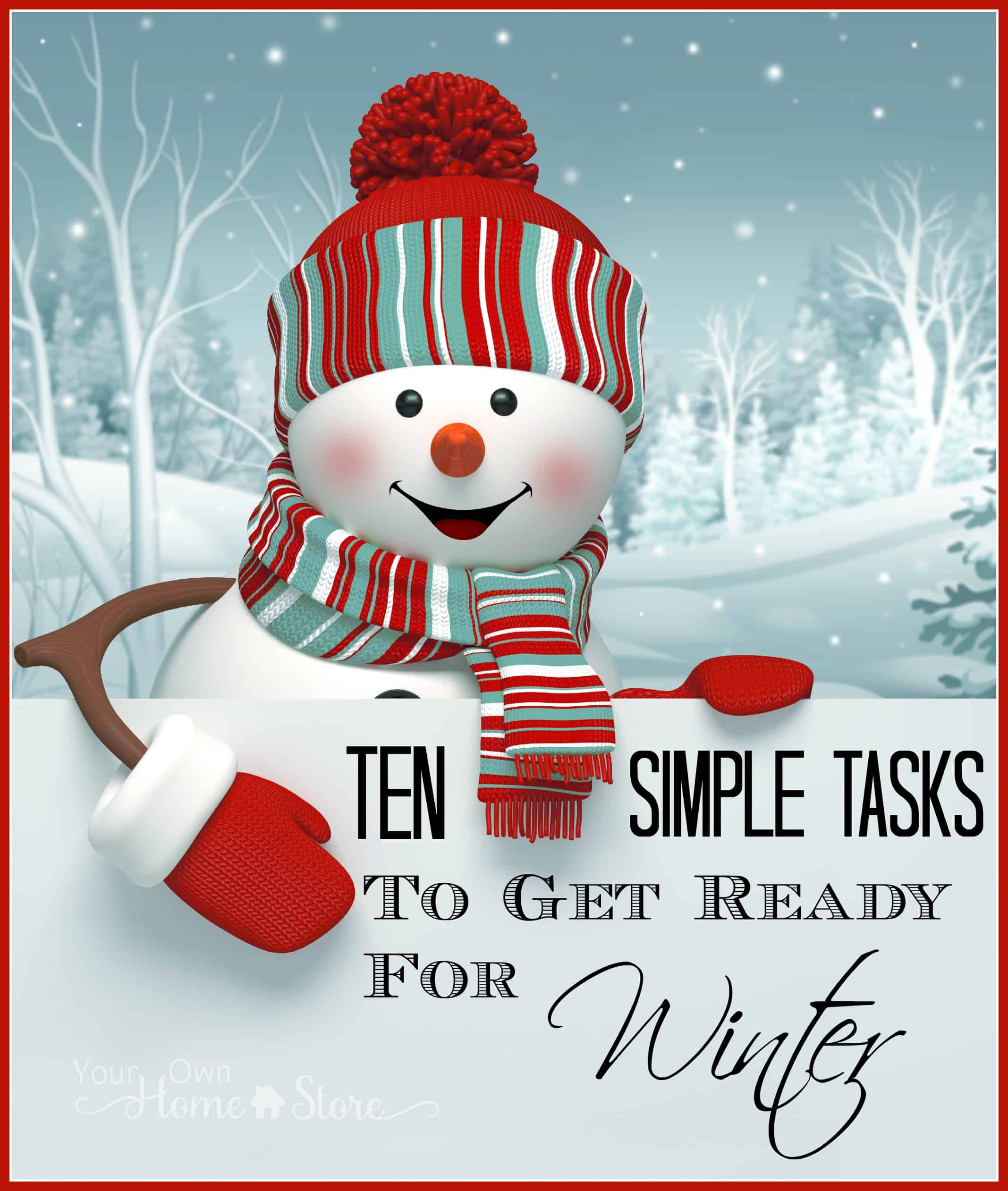 Here are 10 simple things you can do NOW to get ready for winter!  http://simplefamilypreparedness.com/ready-for-winter/