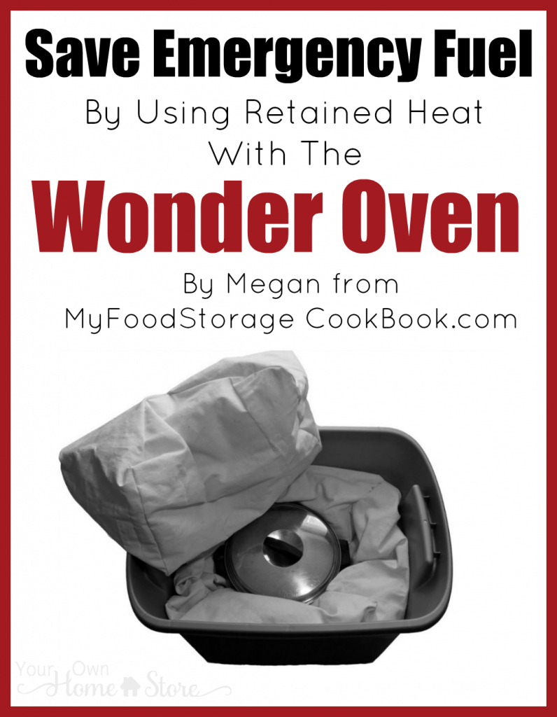 Worried about having enough fuel to last through a long power outage. The Wonder Oven is the solution!