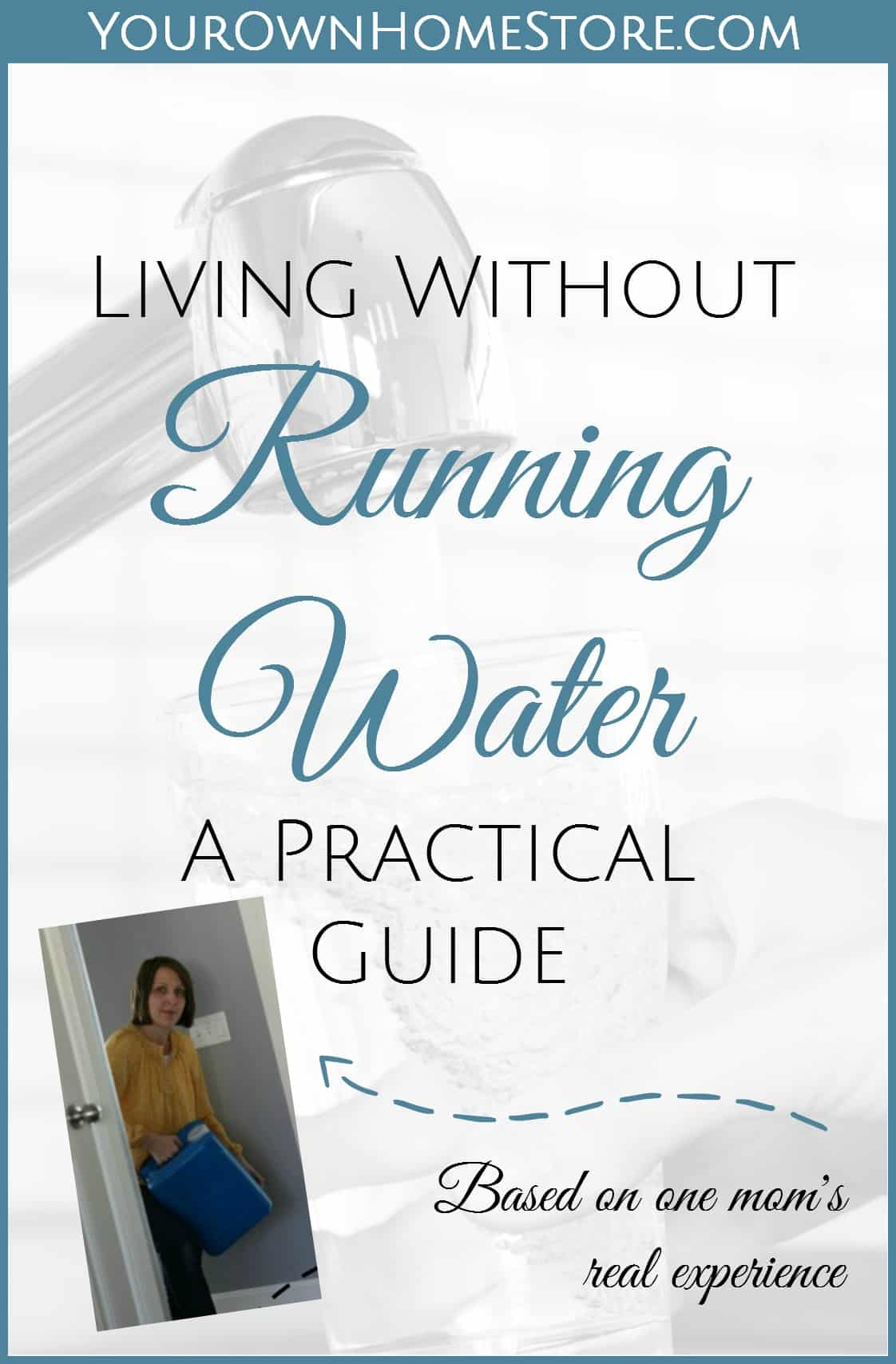 Living Without Running Water: An Emergency Water Storage Guide