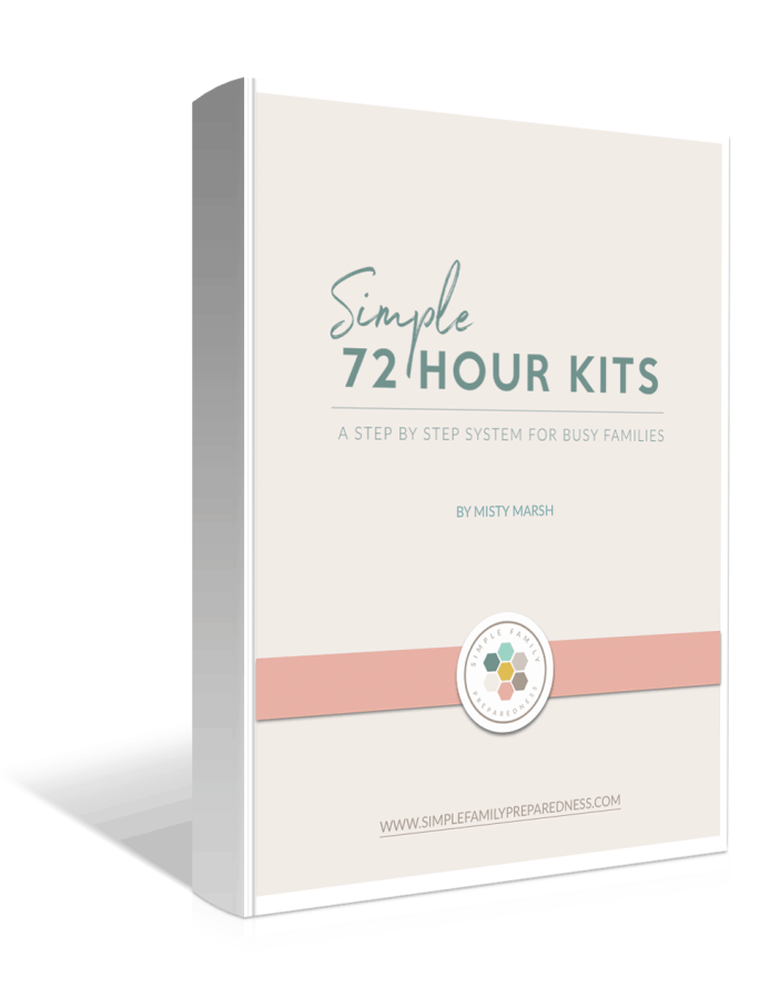 Simple 72 Hour Kits - A Step By Step System for Busy Families
