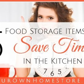 Food Storage Save Time | Use your Food Storage