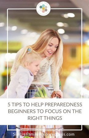 5 tips to help preparedness beginners focus on the right things | Getting started on emergency preparedness