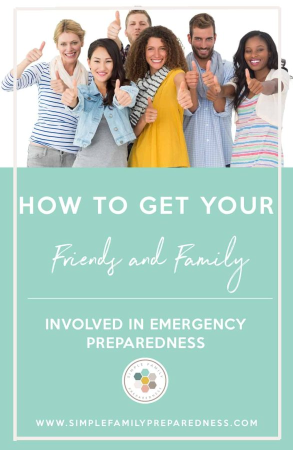 How to get your friends and family invovlved in emergency preparedness