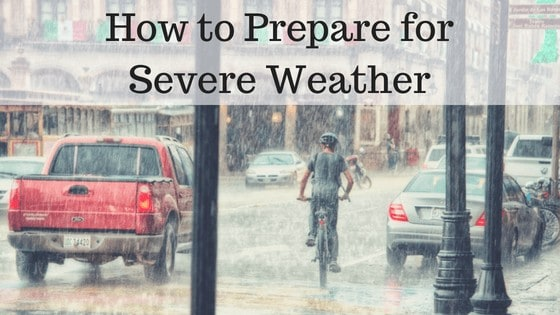 How to Prepare for Severe Weather