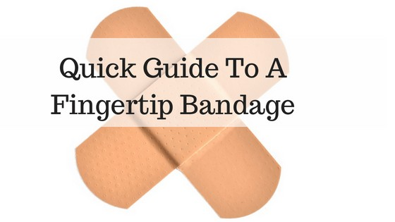 Fingertip Bandage: A Quick Step-by-Step First-Aid Bandage Guide